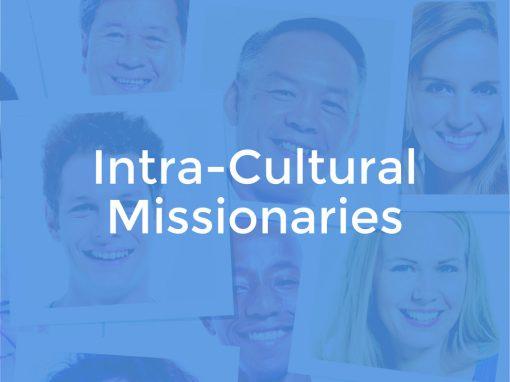 Intra-Cultural Missionaries